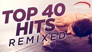Workout Music Source // Top 40 Hits Remixed (128 BPM) thumbnail