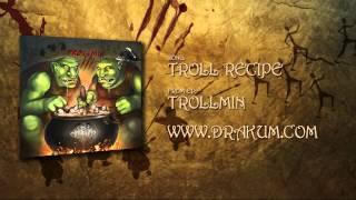 Drakum - Troll Recipe