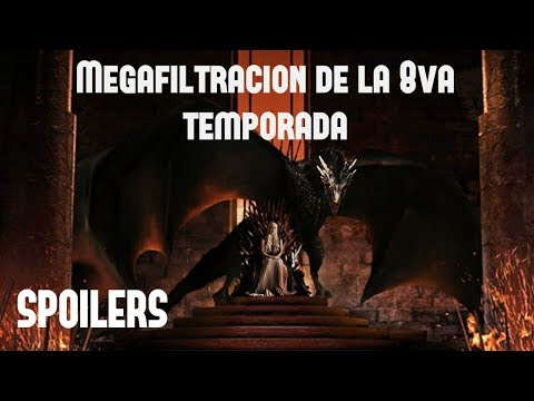 Megafiltración de la 8va Temporada de Game Of Thrones - Spoilers