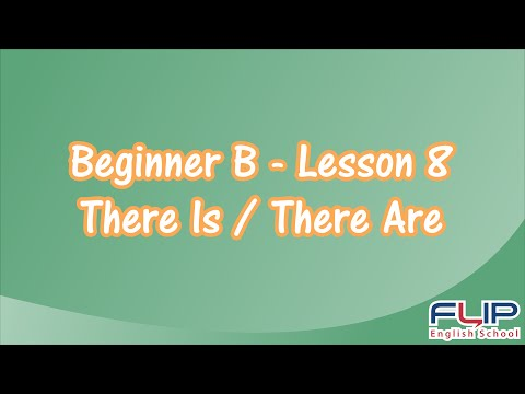 Beginner B - Lesson 8 - There Is/ There Are (Existence)