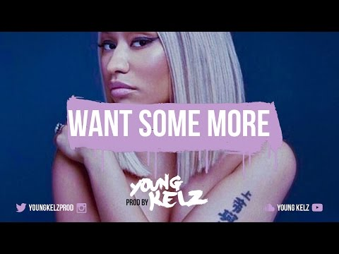 "Nicki Minaj X Zaytoven Type Beat ""Want Some More"" (Prod. By Young Kelz & DennisBeatz)"