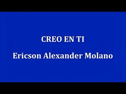 CREO EN TI  -  Ericson Alexander Molano