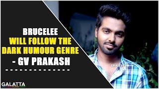 Brucelee will follow the dark humour genre - GV Prakash