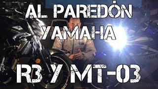 AL PAREDÓN YAMAHA R3 Y MT-03 #FULLGASS