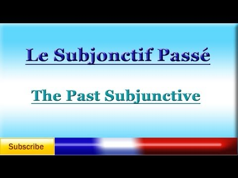 French Lesson 79 - LEARN FRENCH - PAST SUBJUNCTIVE - Subjonctif Passé