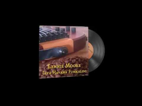 Lennie Moore - Java Havana Funkaloo [640 kbps]