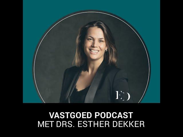 Vastgoed Vlog 6 drs. Esther Dekker