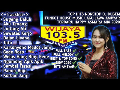 full-lagu-hits-ambyar-2020!!-nonstop-dj-funkot-house-music-happy-asmara-mix-terbaru-2020-wijaya-fm