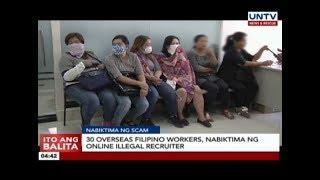 30 overseas Filipino workers, nabiktima ng online illegal recruiter