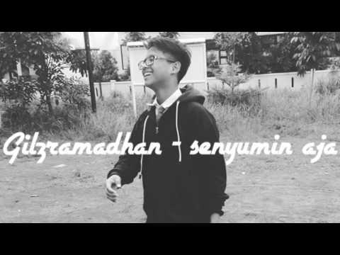 GilzRamadhan - Senyumin Aja