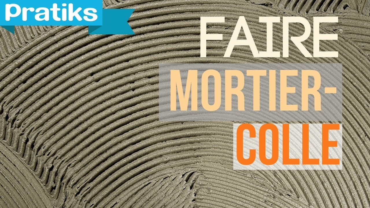 Mortier Colle Carrelage Exterieur Comment Faire Du Mortier Colle