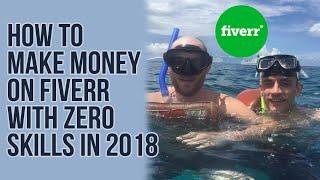 How To Make Money On Fiverr With No Skills 2018 (Secret Ninja Methods!)