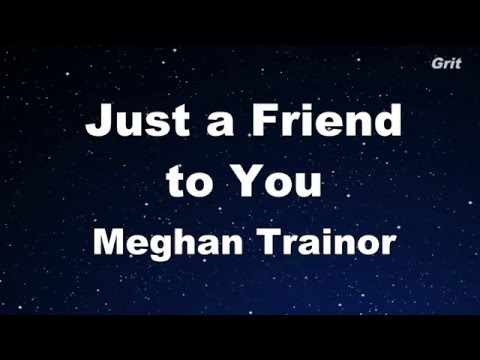 Just a Friend to You - Meghan Trainor Karaoke 【No Guide Melody】 Instrumental