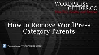 How to Remove Wordpress Category Parents