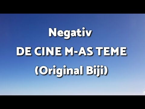 Download Negativ - De cine m-as teme (Original Biji)