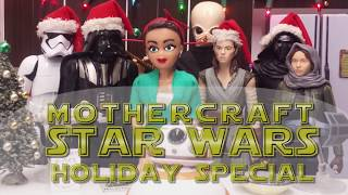 The Mothercraft Star Wars Holiday Special