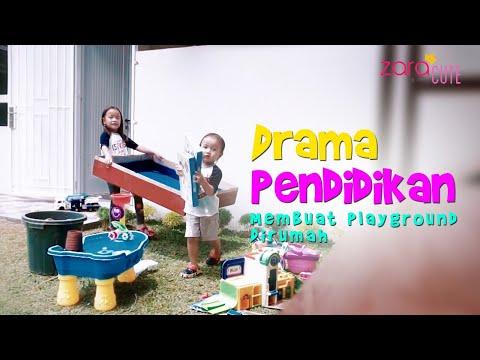 DRAMA PENDIDIKAN KELUARGA | Membuat Playground di Rumah | Zara & Kenzo membuat Taman Bermain Anak