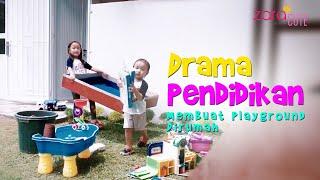 Download Video DRAMA PENDIDIKAN KELUARGA | Membuat Playground di Rumah | Zara & Kenzo membuat Taman Bermain Anak MP3 3GP MP4