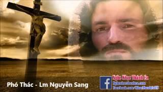 Thánh Ca | Phó Thác - Lm. JB Nguyễn Sang