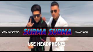 SURMA SURMA (8D AUDIO) - Guru Randhawa Feat. Jay Sean| 3D MUSIC OFFICIAL