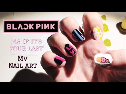 Blackpink As If It S Your Last Nail Art