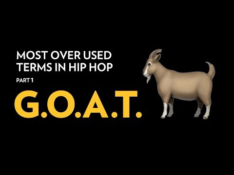Most Over Used Terms In Hip Hop: GOAT