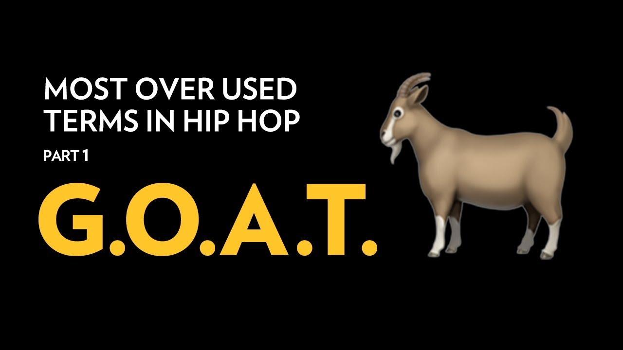 new arrival 47290 68ac0 Most Over Used Terms In Hip Hop  GOAT - YouTube
