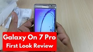 Samsung Galaxy On7 Pro Unboxing First Look Hands On Review