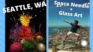 How to Tourist - Space Needle and Glass Art Museum (Seattle Vlog #2)