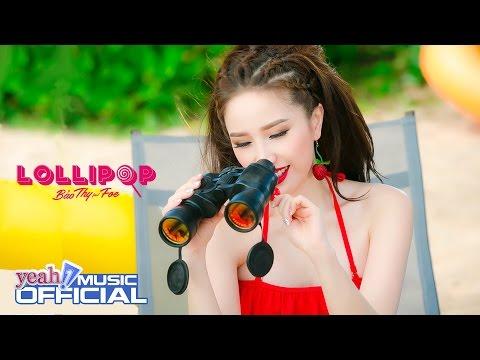 Lollipop   Bảo Thy ft FOE   Official MV   Nhạc trẻ 2016   Yeah1 Music