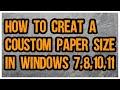 How to create a custom paper In windows 7