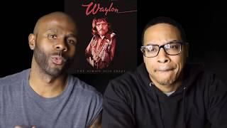 Waylon Jennings - I've Always Been Crazy (REACTION!!!)