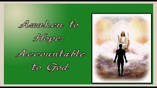 Awaken to Hope: Accountable to God