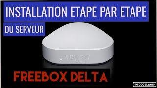 FREEBOX DELTA, Installation Etape par Etape du Serveur + Unboxing