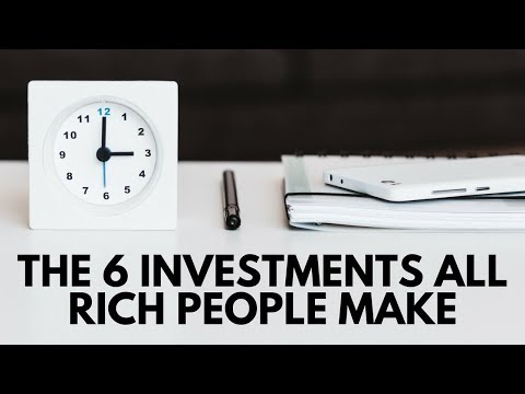 The 6 Investments ALL Rich People Make