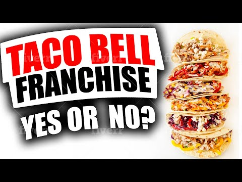 3 Reasons to Not Buy a Taco Bell Franchise
