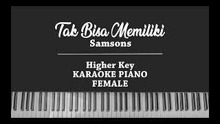 Tak Bisa Memiliki FEMALE KARAOKE PIANO COVER Samsons