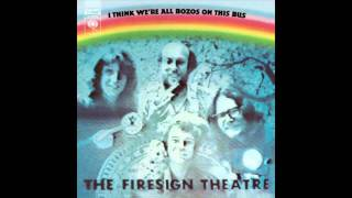 The Firesign Theater - I Think We