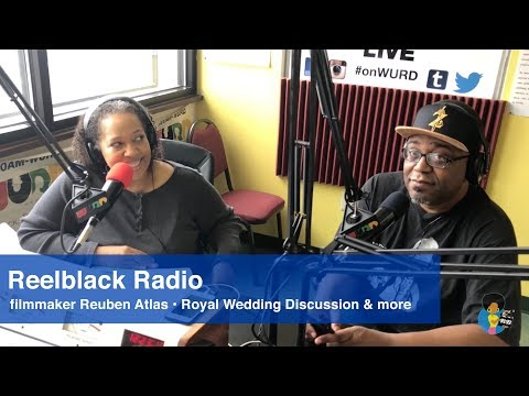 """Reelblack Radio - """"Does Meghan Markle Make Up For The Princess and The Frog?"""" 5/18//2018"""