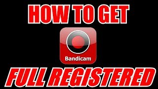 Tutorial Download Bandicam full crack 2017