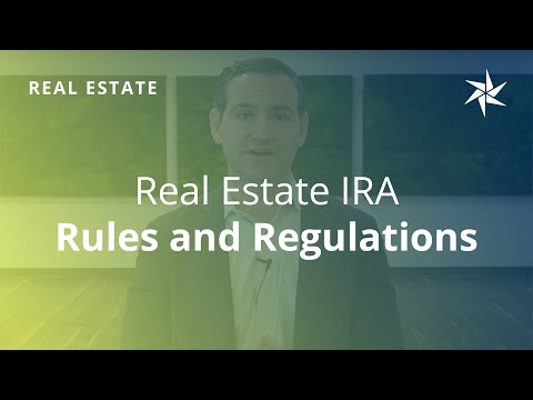 Real Estate IRA Rules & Regulations