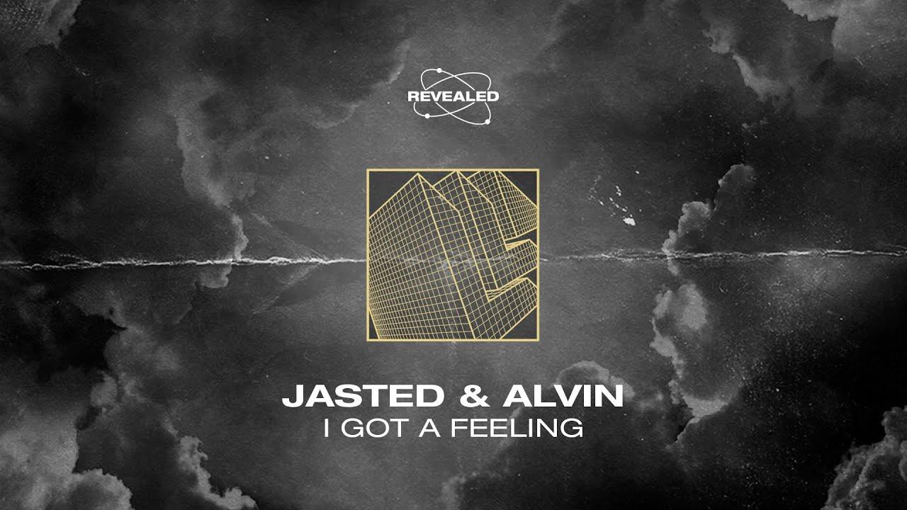 Jasted & Alvin - I Got A Feeling [FREE DOWNLOAD]