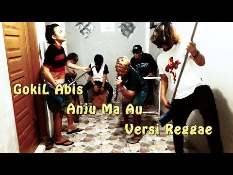 Anju Ma Au / Gokil Habis / Versi reggae