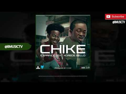 Ice Prince - Chike Ft. Korede Bello (OFFICIAL AUDIO 2016)