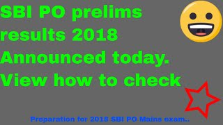 SBI PO prelims results july 2018   Announced today   Find how to check