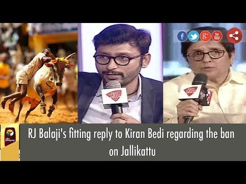 RJ Balaji's Awesome Reply To Kiran Bedi On Jallikattu Ban