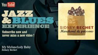 Sidney Bechet - My Melancholy Baby - JazzAndBluesExperience