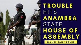 There was tension in the vicinity of the Anambra House of Assembly ...