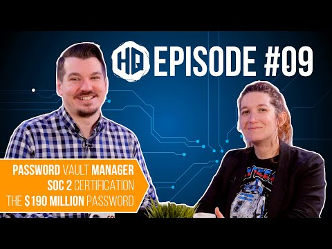 Password Vault Manager, SOC2 Certification, & The $190 Million Password - HQ #009