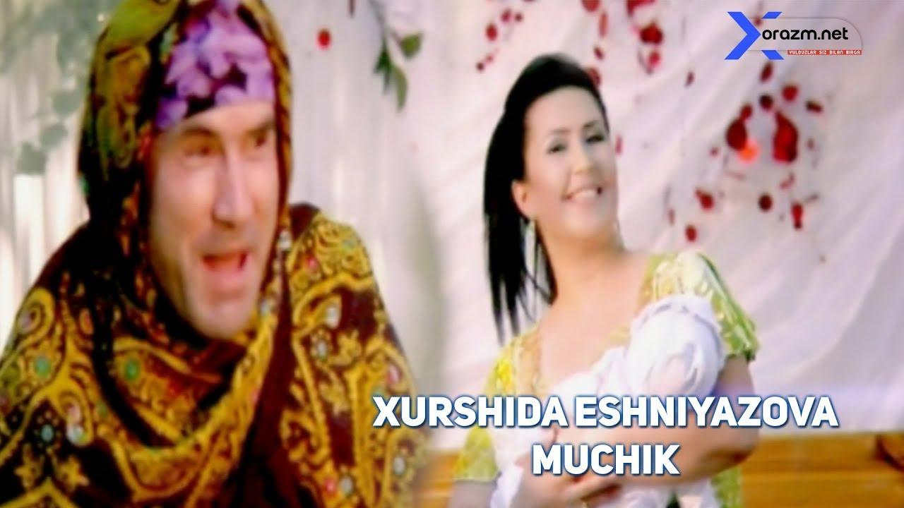 Xurshida Eshniyazova - Muchik